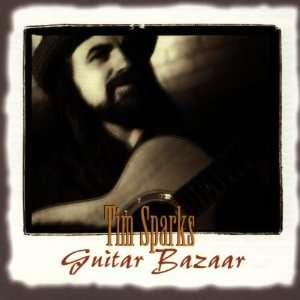 Guitar Bazaar: Tim Sparks: Music