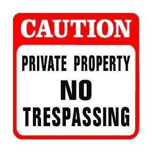 CAUTION PRIVATE PROPERTY no trespassing sign