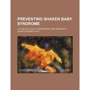 Preventing shaken baby syndrome: a guide for health