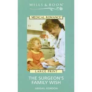 The Surgeons Family Wish (9780263184587): Abigail Gordon: Books