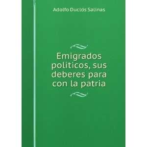, sus deberes para con la patria Adolfo DucloÌs Salinas Books