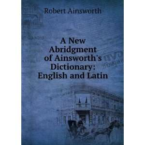 of Ainsworths Dictionary English and Latin. Robert Ainsworth Books
