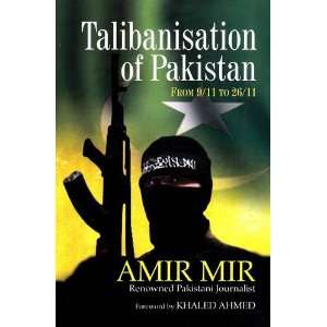 of Pakistan From 9/11 to 26/11 (9788182744332) Amir Mir Books