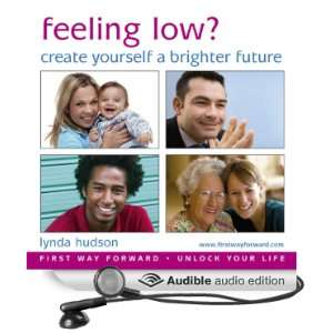 Feeling Low? Create yourself a Brighter Future: Let Go of