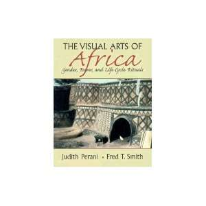 The Visual Arts of Africa Gender, Power, & Life Cycle
