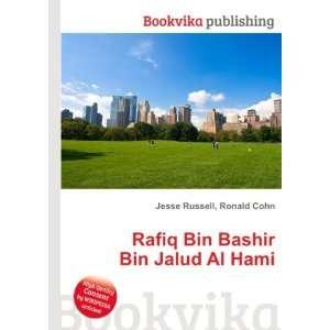 Rafiq Bin Bashir Bin Jalud Al Hami: Ronald Cohn Jesse Russell: Books