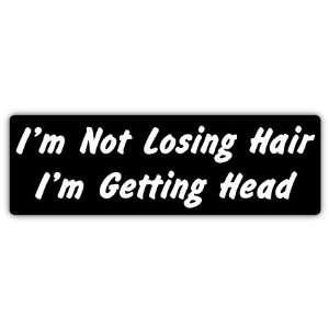 Im Not Losing Hair funny slogan car bumper sticker decal
