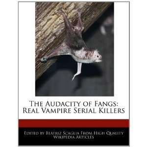 The Audacity of Fangs: Real Vampire Serial Killers