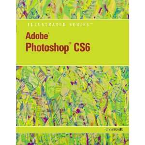 Adobe Photoshop CS6: Illustrated (Adobe Cs6 By Course