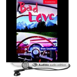 Bad Love [Unabridged] [Audible Audio Edition]