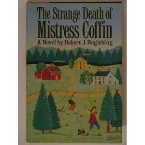 The Strange Death of Mistress Coffin a Novel Books