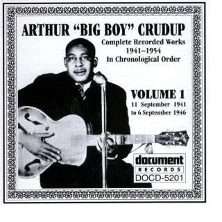 Arthur Big Boy Crudup Vol. 1 1941 1946 by Arthur Big Boy Crudup