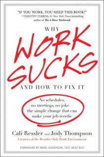 Why Work Sucks and How to Fix It No Schedules, No Meetings, No Joke