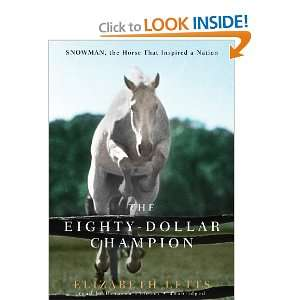 The Eighty Dollar Champion: Snowman, the Horse That