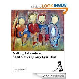 Extraordinary; Short Stories: Amy Lynn Hess:  Kindle Store