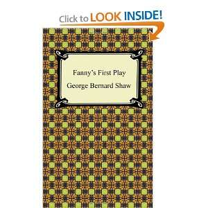 Fannys First Play (9781420941227) George Bernard Shaw Books