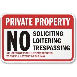 Private Property No Soliciting Loitering Trespassing All