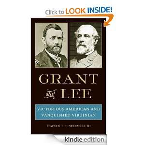 Grant and Lee Victorious American and Vanquished Virginian Edward H