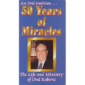 Miracles The Life and Ministry of Oral Roberts (VHS)