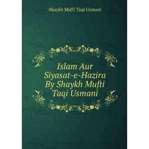 Hazira By Shaykh Mufti Taqi Usmani: Shaykh Mufti Taqi Usmani: Books