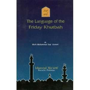 of the Friday Khutbah: Mufti Muhammad Taqi Usmani:  Books