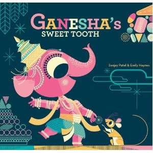 Sweet Tooth (9781452103624) Emily Haynes, Sanjay Patel Books