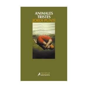 / Sad Animals (Spanish Edition) (9788478888542): Jordi Punti: Books