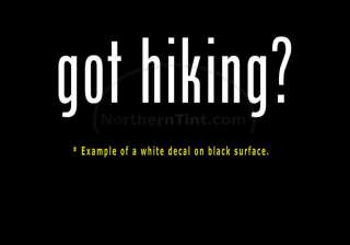 got hiking? Funny wall art truck car decal sticker
