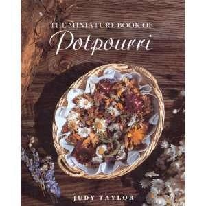 : The Miniature Book of Potpourri (9780517033906): Judy Taylor: Books