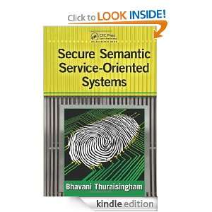 Secure Semantic Service Oriented Systems: Bhavani Thuraisingham
