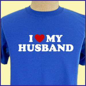 LOVE MY HUSBAND Funny Marriage anniversary T shirt