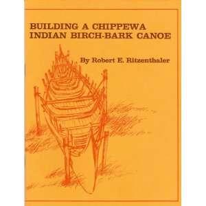 of a Chippewa Indian Birch Bark Canoe Robert Ritzenthaler Books