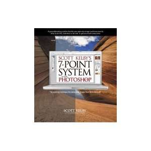 Scott Kelby`s Seven Point System For Adobe Photoshop CS3
