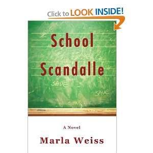 School Scandalle: A Novel (9781420801538): Marla Weiss: Books