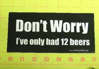 12 beers Truck Funny Bumper Sticker Decal