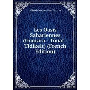 Touat   Tidikelt) (French Edition) Alfred Georges Paul Martin Books