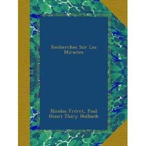 (French Edition): Nicolas Fréret, Paul Henri Thiry Holbach: Books