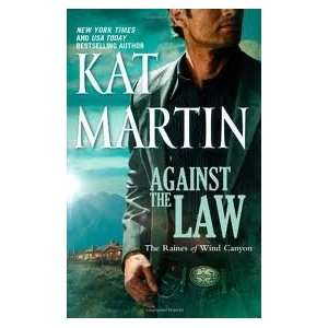 the Law (The Raines of Wind Canyon) Publisher Mira Kat Martin Books