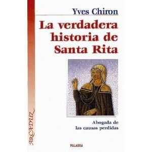 verdadera historia de Santa Rita (9788482397887) Yves Chiron Books