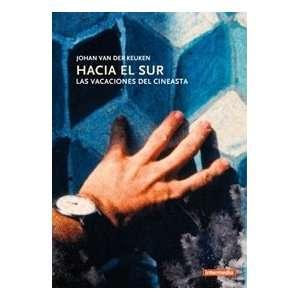 Hacia El Sur (1981) / Las Vacaciones Del Cineasta (V.O.S