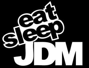 Eat Sleep JDM DIE CUT VINYL DECAL STICKER Size 5