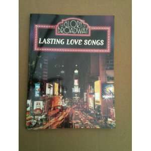 The Glory of Broadway Lasting Love Songs (Piano/Vocal/Chords