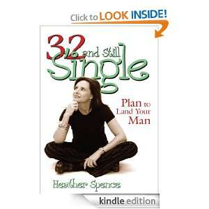 ?: Plan to Land Your Man: Heather Spence:  Kindle Store