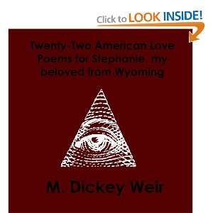 Stephanie, my beloved from Wyoming (9781435765153): M. Dickey Weir