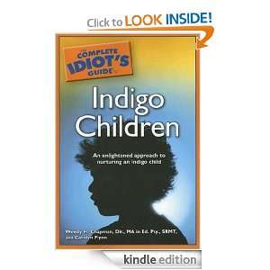 The Complete Idiots Guide to Indigo Children Dir., MA Ed. Psy., SRMT
