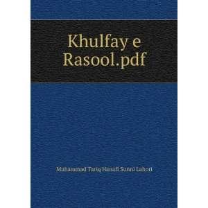 Khulfay e Rasool.pdf Muhammad Tariq Hanafi Sunni Lahori Books