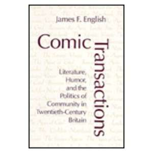 : Comic Transactions: Literature, Humor, & the Politics of Community