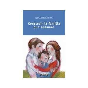 Construir La Familia Que Soñamos (9789562395311) Neva