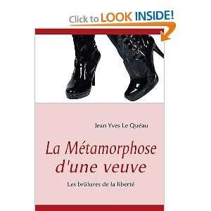 brûlures de la liberté (9782810615650): Jean Yves Le Quéau: Books