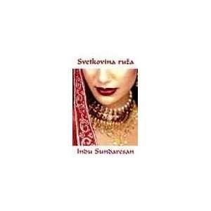 Svetkovina ruza (9788674362297) Indu Sundaresan Books
